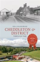 Cheddleton & District Through Time