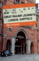 Great Railway Journeys: London to Sheffield