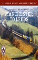 The London, Midland and Scottish Railway Volume Four Manchester to Leeds