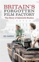 Britain's Forgotten Film Factory