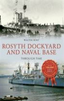 Rosyth Dockyard and Naval Base Through Time