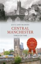 Central Manchester Through Time