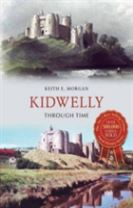 Kidwelly Through Time