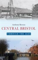 Central Bristol Through the Ages