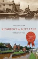 Kidsgrove & Butt Lane Through Time