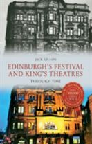 Edinburgh's Festival and King's Theatres Through Time