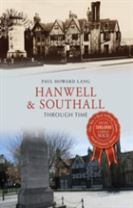 Hanwell & Southall Through Time
