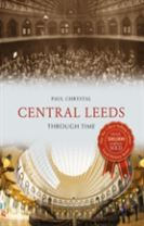 Central Leeds Through Time