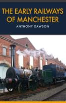The Early Railways of Manchester
