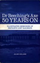 Dr Beeching's Axe 50 Years On
