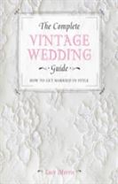 The Complete Vintage Wedding Guide