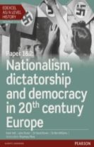 Edexcel AS/A Level History, Paper 1&2: Nationalism, dictatorship and democracy in 20th century Europe Student Book + ActiveBook