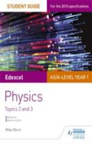 Edexcel AS/A Level Physics Student Guide: Topics 2 and 3