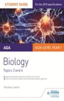 AQA AS/A Level Year 1 Biology Student Guide: Topics 3 and 4