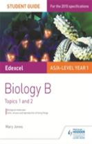 Edexcel AS/A Level Year 1 Biology B Student Guide: Topics 1 and 2