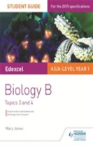 Edexcel AS/A Level Year 1 Biology B Student Guide: Topics 3 and 4