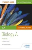 OCR AS/A Level Year 1 Biology A Student Guide: Module 2