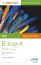 OCR AS/A Level Year 1 Biology A Student Guide: Module 3 and 4