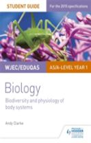 WJEC/Eduqas AS/A Level Year 1 Biology Student Guide: Biodiversity and physiology of body systems