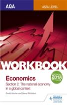 AQA AS/A-Level Economics Workbook Section 2: The national economy in a global context