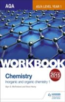 AQA AS/A Level Year 1 Chemistry Workbook: Inorganic and organic chemistry 1