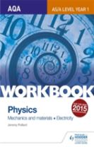 AQA AS/A Level Year 1 Physics Workbook: Mechanics and materials; Electricity