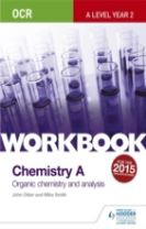 OCR A-Level Year 2 Chemistry A Workbook: Organic chemistry and analysis