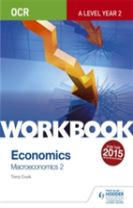 OCR A-Level Economics Workbook: Macroeconomics 2