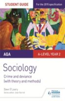 AQA A-level Sociology Student Guide 3: Crime and deviance (with theory and methods)
