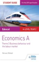 Edexcel Economics A Student Guide: Theme 3 Business behaviour and the labour market