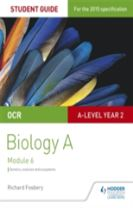 OCR A Level Year 2 Biology A Student Guide: Module 6