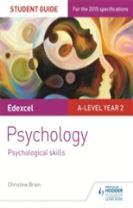 Edexcel A-level Psychology Student Guide 4: Psychological skills