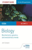 CCEA A2 Unit 2 Biology Student Guide: Biochemistry, Genetics and Evolutionary Trends