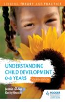 Understanding Child Development 0-8 Years 4th Edition: Linking Theory and Practice