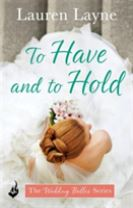 To Have And To Hold: The Wedding Belles Book 1