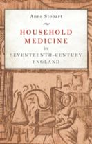 Household Medicine in Seventeenth-Century England
