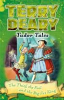 Tudor Tales: The Thief, the Fool and the Big Fat King