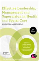 Effective Leadership, Management and Supervision in Health and Social Care