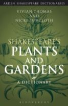 Shakespeare's Plants and Gardens: A Dictionary