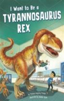 I Want to Be a Tyrannosaurus Rex