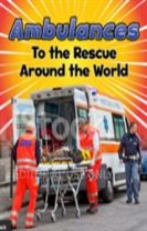 Ambulances to the Rescue Around the World