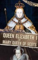 The Split History of Queen Elizabeth I and Mary, Queen of Scots