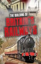 The Building of Britain's Railways