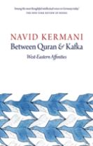 Between Quran and Kafka - West-eastern Affinities