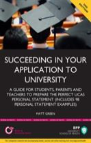 Succeeding in Your Application to University: How to Prepare the Perfect UCAS Personal Statement (Including 98 Personal Statemen