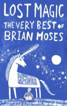 Lost Magic: The Very Best of Brian Moses