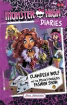 Monster High Diaries: Clawdeen Wolf and the Freaky Fabulous Fashion Show