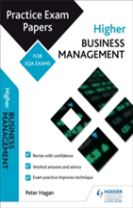 Higher Business Management: Practice Papers for SQA Exams