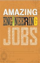Amazing Jobs: Amazing Jobs: Engineering