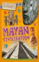 Explore!: Mayan Civilisation